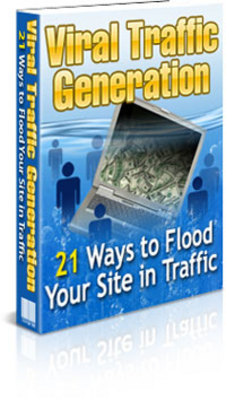 Product picture Viral Traffic Generation 21 Ways to Flood Your Site